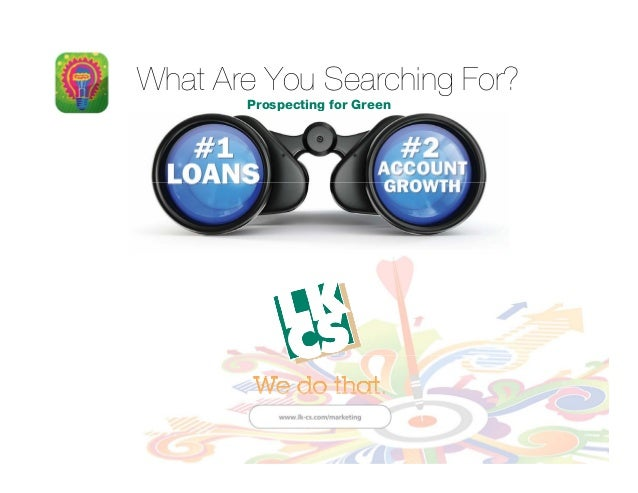 What Are You Searching For? Prospecting for Green