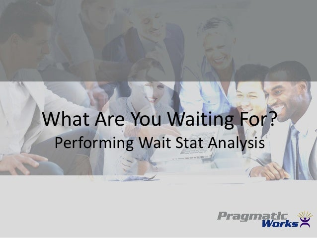 What Are You Waiting For? Performing Wait Stat Analysis