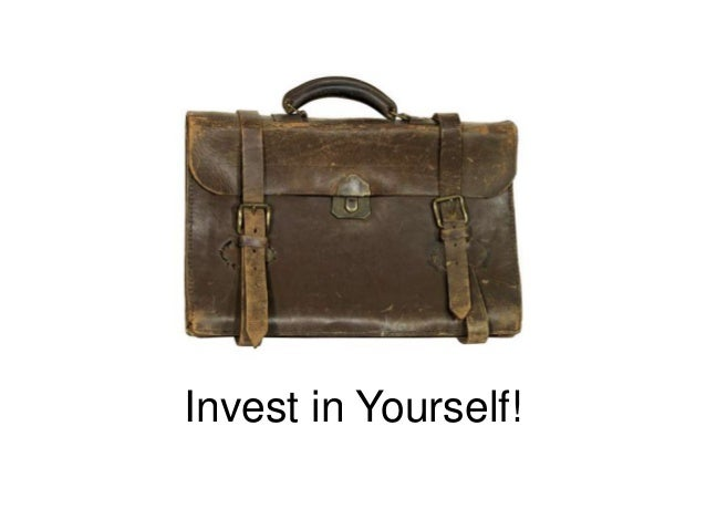 Invest in Yourself!