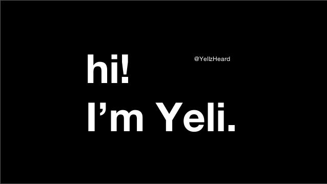 hi! I'm Yeli. @YellzHeard