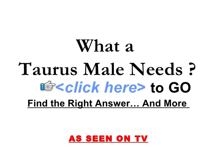 What a Taurus Male Needs