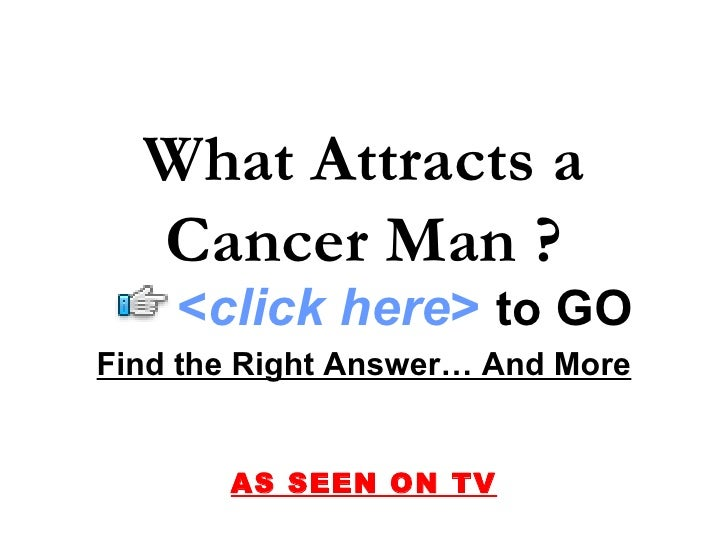 Attracting cancer man