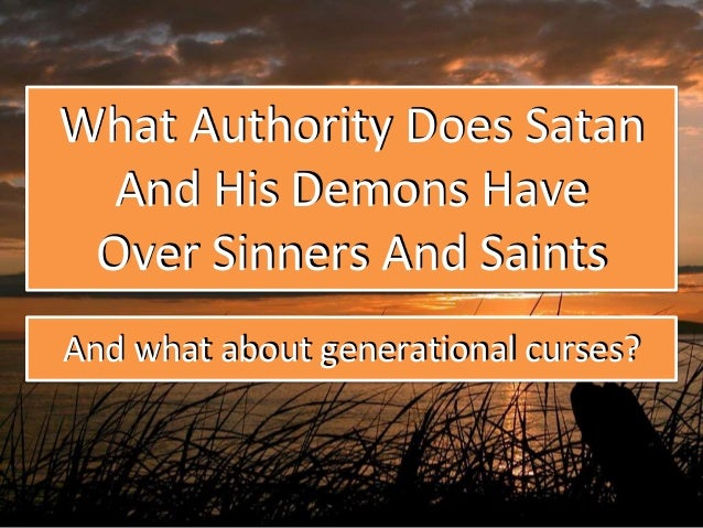 What Authority Does Satan Have, and what about generational