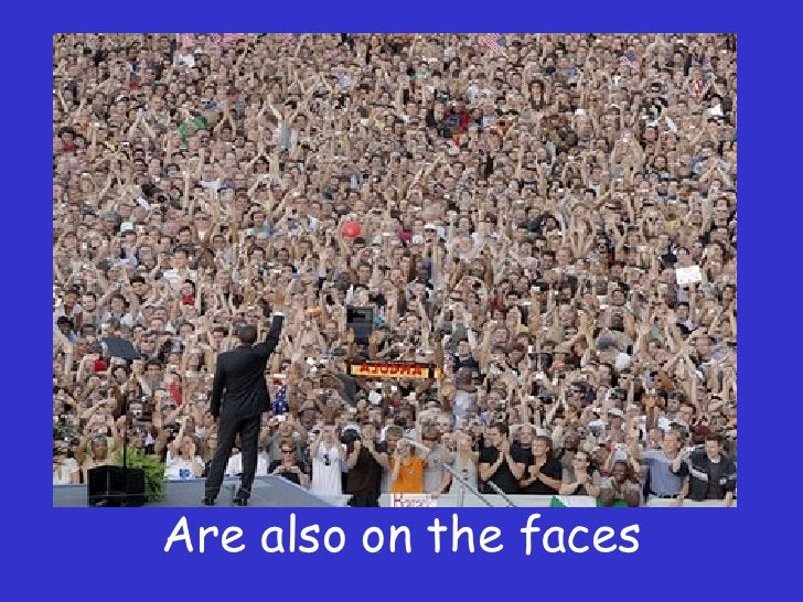 Are also on the faces