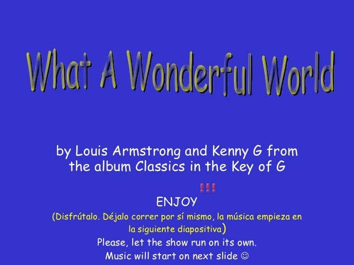 by Louis Armstrong and Kenny G from the album Classics in the Key of G ENJOY (Disfrútalo. Déjalo correr por sí mismo, la m...