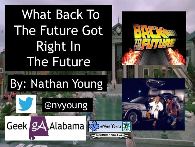 What Back To The Future Got Right In The Future By: Nathan Young @nvyoung