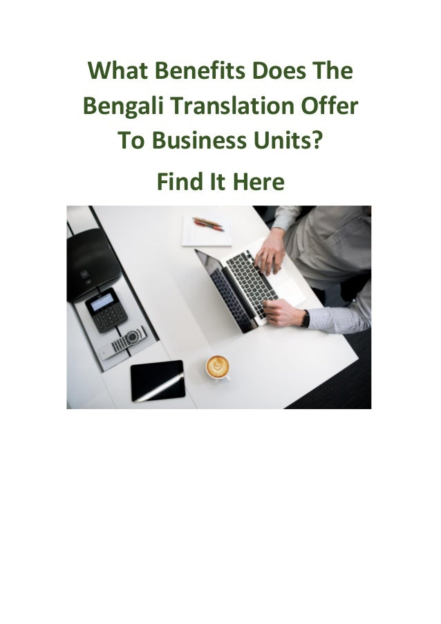 What Benefits Does The Bengali Translation Offer To Business Units? Find It Here
