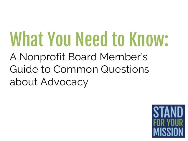 What You Need to Know: A Nonprofit Board Member's Guide to Common Questions about Advocacy
