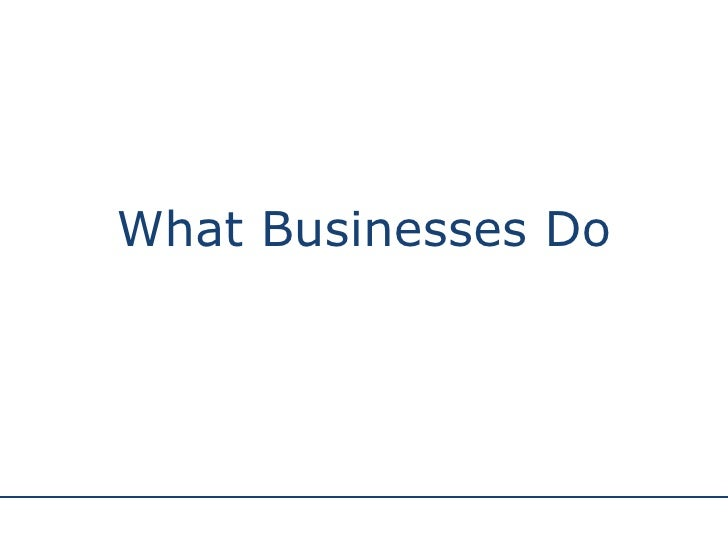 What Businesses Do