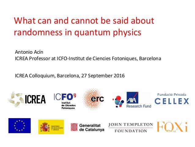 ICREA  Colloquium,  Barcelona,  27  September  2016   Antonio  Acín   ICREA  Professor  at  ICFO-‐I...