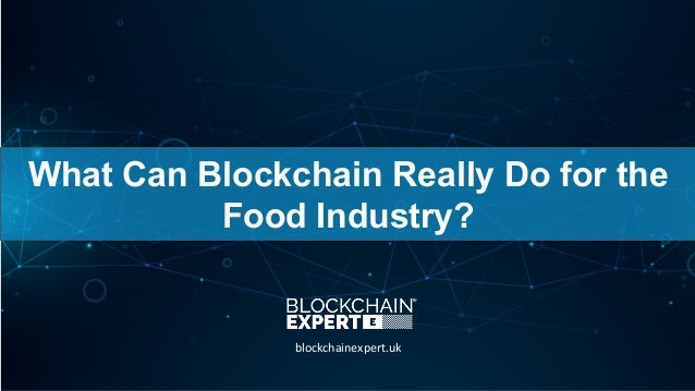 What Can Blockchain Really Do for the Food Industry? blockchainexpert.uk