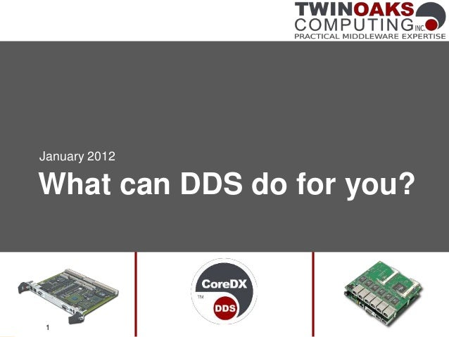 What can DDS do for you? January 2012 1