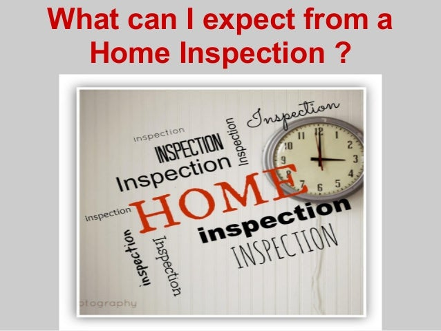 What can I expect from a home inspection