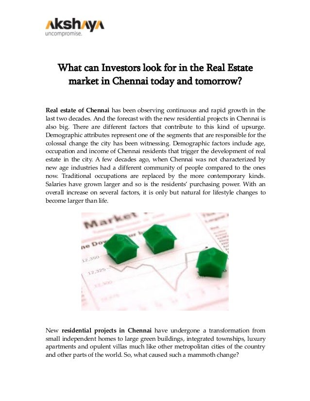 What can Investors look for in the Real Estate market in Chennai today and tomorrow? Real estate of Chennai has been obser...