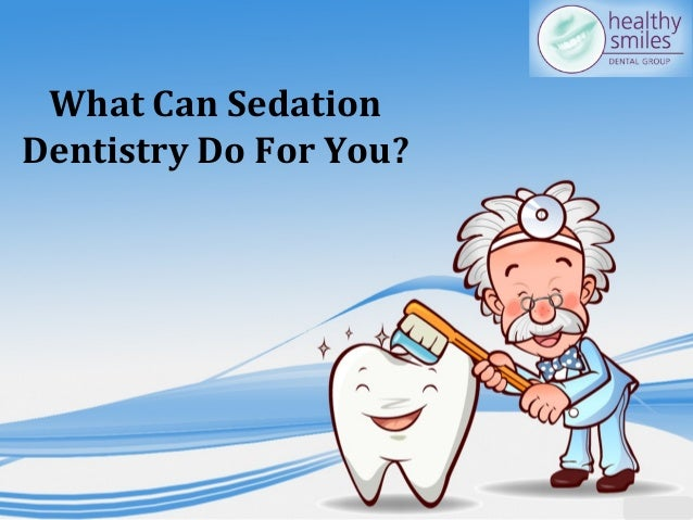 What Can Sedation Dentistry Do For You?