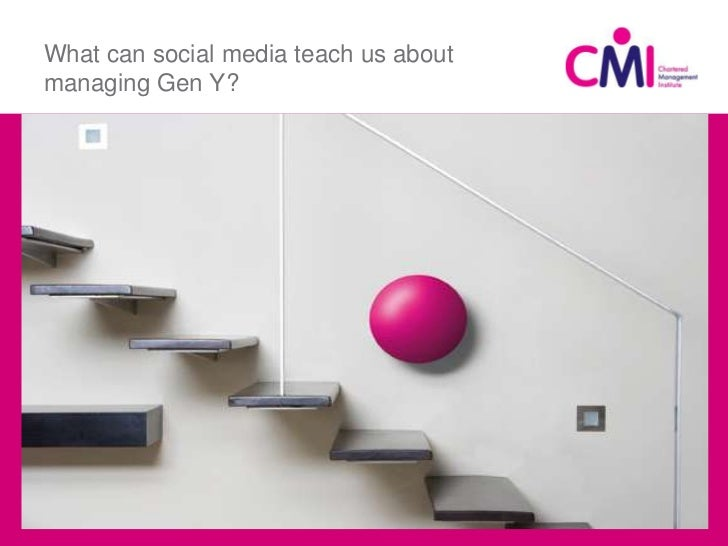 What can social media teach us about managing Gen Y?<br />Title<br />