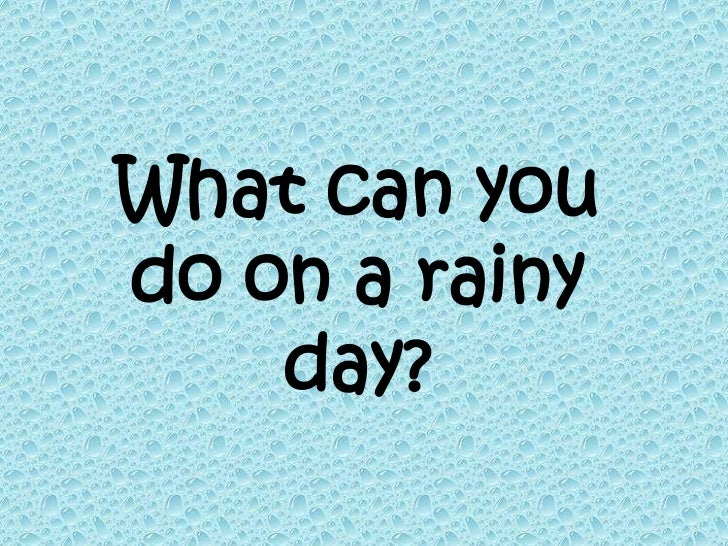 Image result for what to do on a rainy day