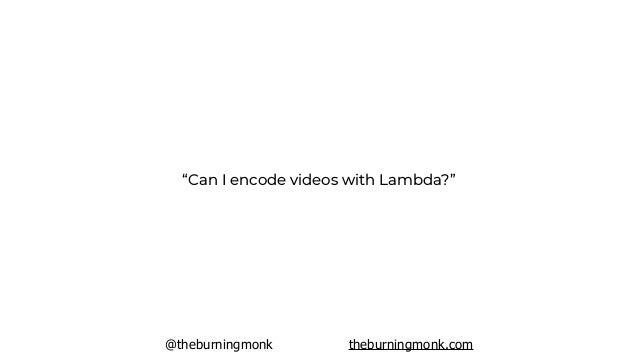 @theburningmonk theburningmonk.com S3 Lambda ?