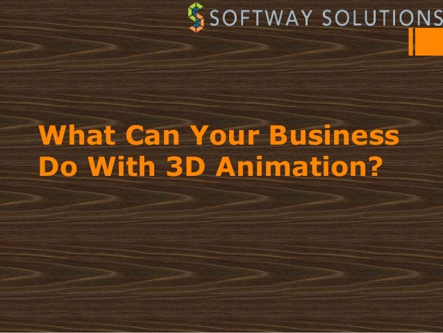 What Can Your BusinessDo With 3D Animation?