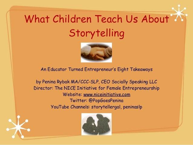 What Children Teach Us About Storytelling  An Educator Turned Entrepreneur's Eight Takeaways by Penina Rybak MA/CCC-SLP, C...