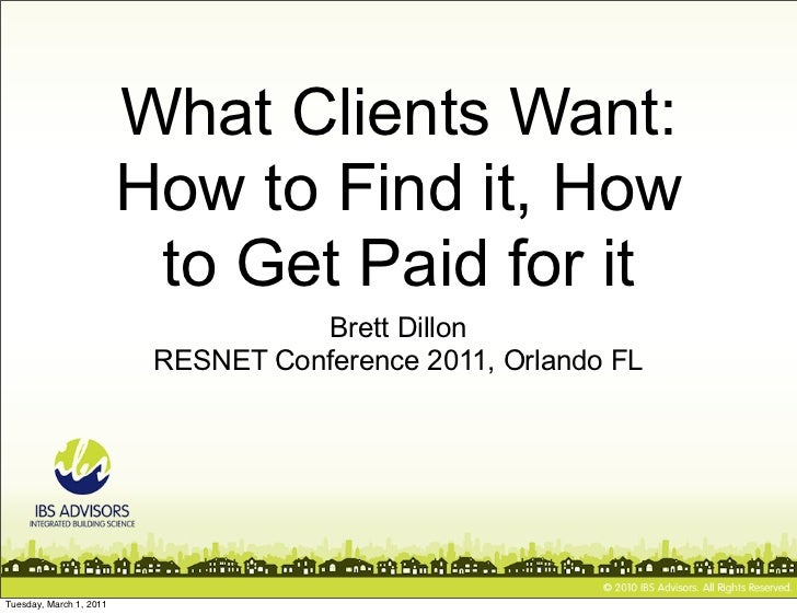 What Clients Want:                         How to Find it, How                          to Get Paid for it                ...