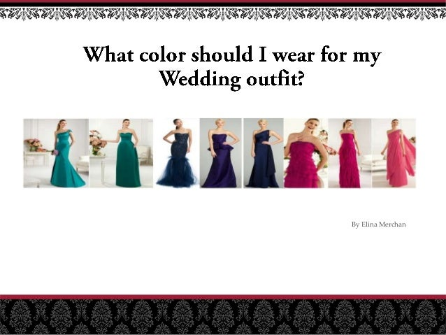 What Color Should I Wear For A Wedding Outfit?
