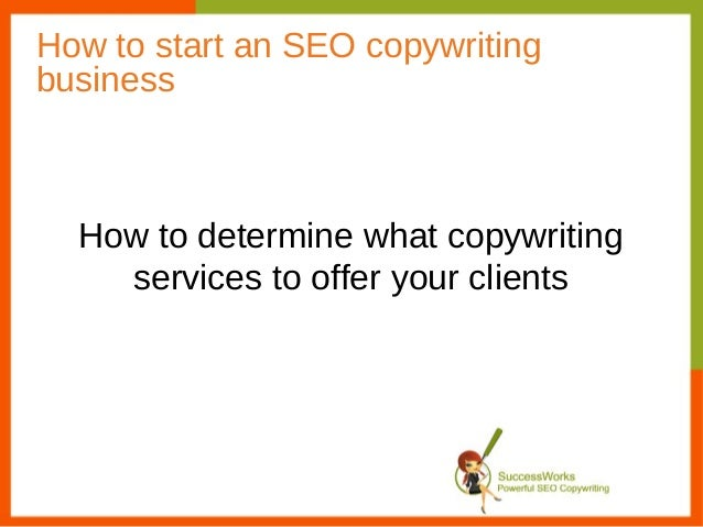 How to start an SEO copywritingbusiness  How to determine what copywriting    services to offer your clients