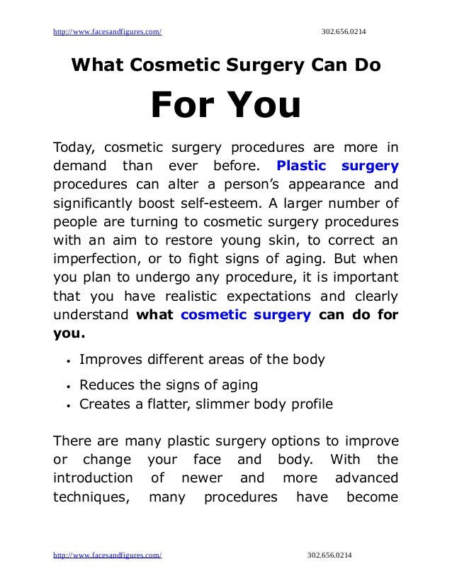 http://www.facesandfigures.com/ 302.656.0214 What Cosmetic Surgery Can Do For You Today, cosmetic surgery procedures are m...