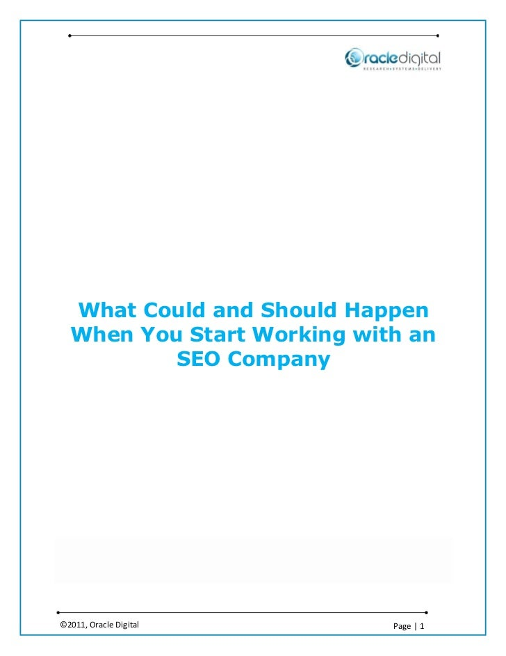What Could and Should Happen  When You Start Working with an          SEO Company©2011, Oracle Digital       Page   1