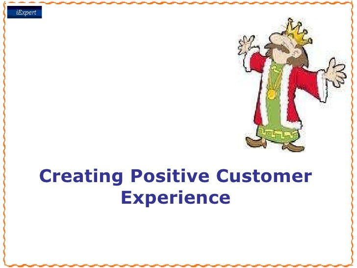 Creating Positive Customer Experience