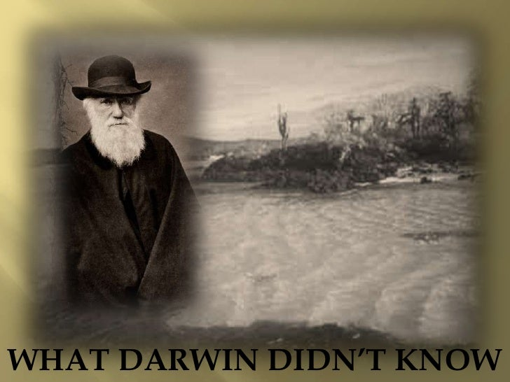 WHAT DARWIN DIDN'T KNOW<br />