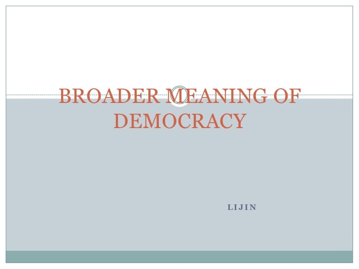  On this chapter we understood the meaning of    Democracy in a limited and descriptive sense.   We have understood Demo...