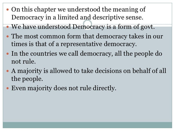 In Democracy majority of people rule through     their elected representatives- Why?  Modern democracies involves such a ...