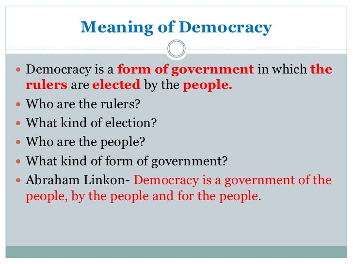 What is democracy and Why democracy?