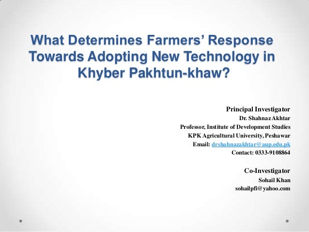 What Determines Farmers' ResponseTowards Adopting New Technology in      Khyber Pakhtun-khaw?                             ...