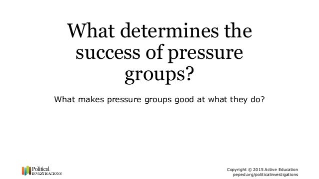what factors determine the success of a pressure group 2 essay Membership size is the crucial factor in determining pressure group success discuss flashcards preview a2 politics essay plans membership size is the crucial factor in determining pressure group success.