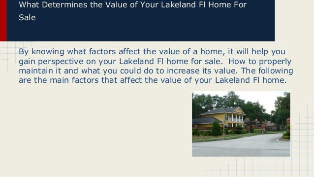 What determines the value of your lakeland fl home for sale Slide 2