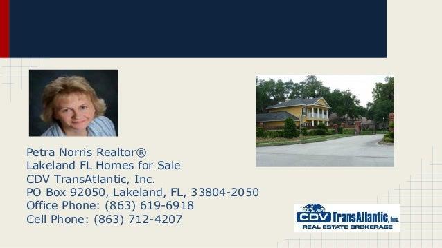 Petra Norris Realtor® Lakeland FL Homes for Sale CDV TransAtlantic, Inc. PO Box 92050, Lakeland, FL, 33804-2050 Office Pho...