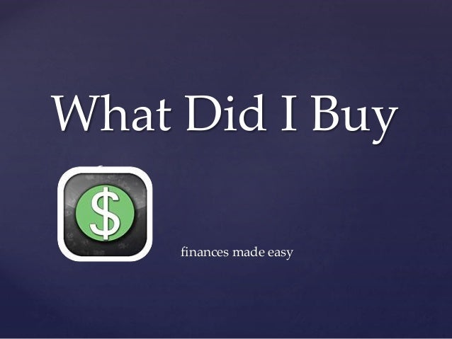 { What Did I Buy finances made easy