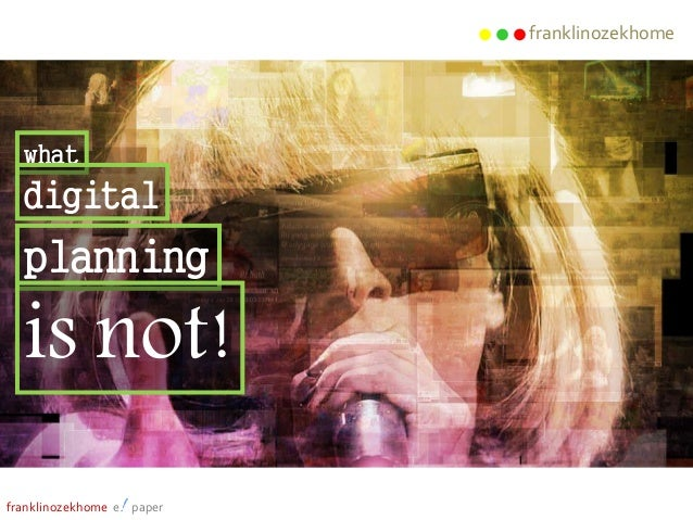 franklinozekhome what digital planning is not! franklinozekhome e! paper