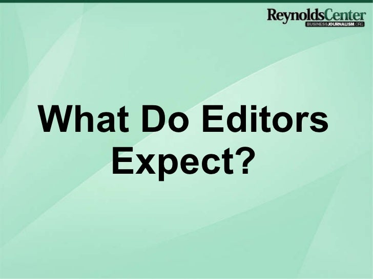What Do Editors Expect?