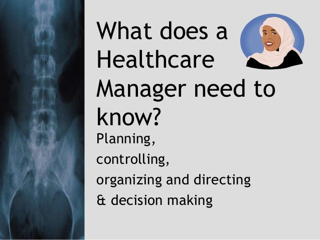 What Does A Healthcare Manager Need To Know Wk 2