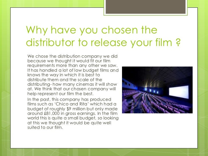 Why have you chosen thedistributor to release your film ?We chose the distribution company we didbecause we thought it wou...