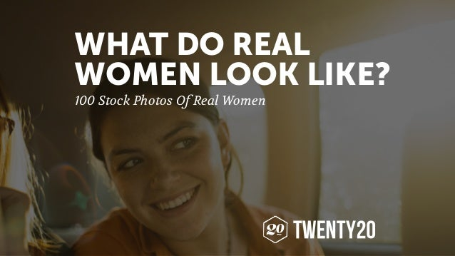100 Stock Photos Of Real Women WHAT DO REAL WOMEN LOOK LIKE?