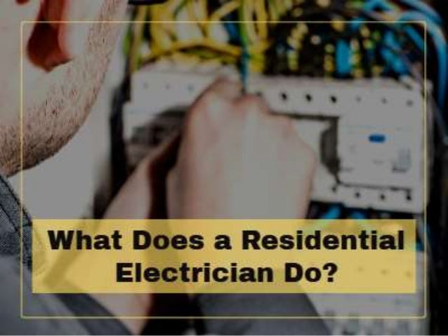 What does a residential electrician do