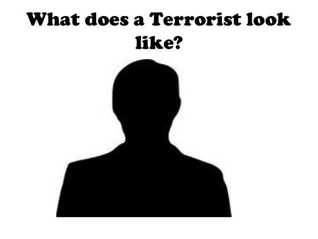 What does a Terrorist look like?