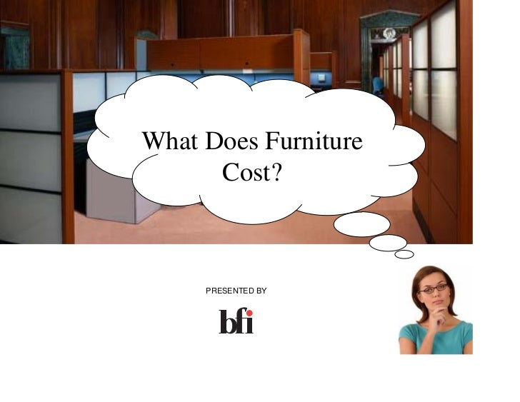 What Does Furniture      Cost?     PRESENTED BY