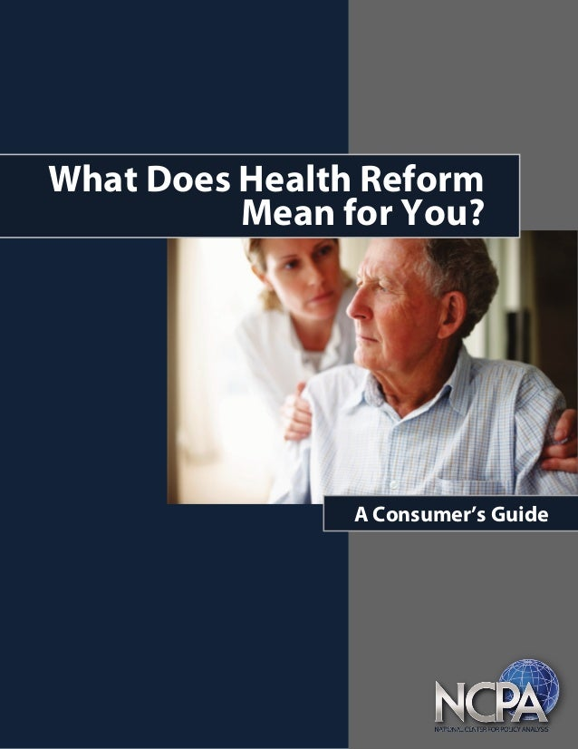 What Does Health Reform Mean for You? A Consumer's Guide