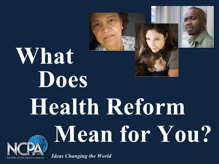 Ideas Changing the World Health Reform Mean for You? Does What