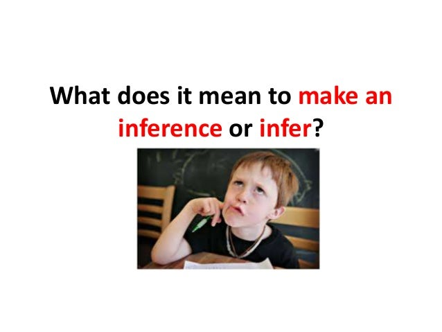 What does it mean to make an inference or infer?